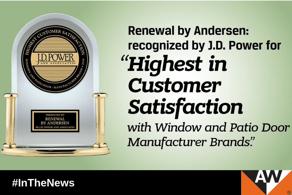 "Renewal by Andersen Recognized by J.D. Power for ""Highest in Customer Satisfaction with Window and Patio Door Manufacturer Brands"""