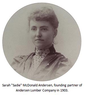 "Sarah ""Sadie"" McDonald Andersen, founding partner of Andersen Lumber Company 1903"